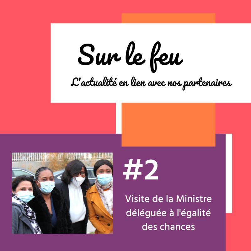 Sur le feu #2: Visite de la Ministre