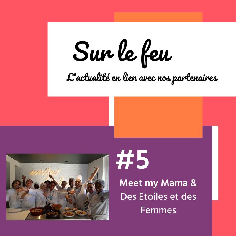 Sur le feu #5: Meet My Mama & Des Etoiles et des Femmes