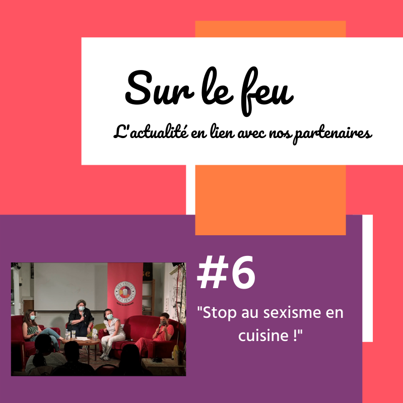 """Sur le feu #6 : """"Stop au sexisme en cuisine!"""""""